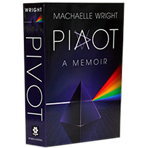 Pivot, A Memoir by Machaelle Wright