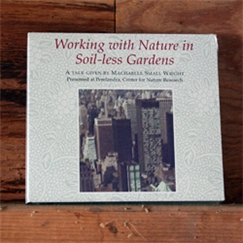 DVD: Working with Nature in Soil-less Gardens