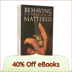 Behaving as if the God in All Life Mattered