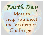 Earth Day 2016: Ideas for the Voldemort Challenge!